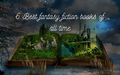 6 Best fantasy fiction books of all time to read once